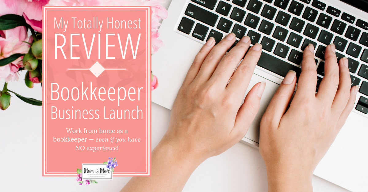 My Totally Honest Review of Bookkeeper Business Launch • Mom