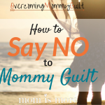 Are you ridden with mommy guilt? In today's post here at Mom is More, find out the strategies I have found super helpful to kick the guilt to the curb and keep it away!