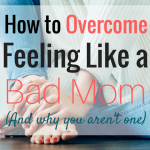 Feel like a bad mom? You're not alone. Come on over for some encouragement and for ways to help you battle your self-doubt in motherhood!